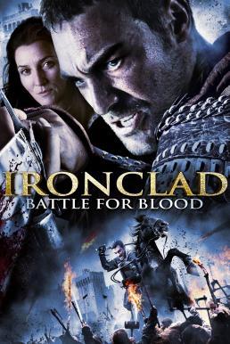 Ironclad Battle for Blood (2014) ทัพเหล็กโค่นอำนาจ 2