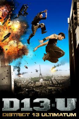 District 13 Ultimatum (2009) คู่ขบถ คนอันตราย ภาค 2