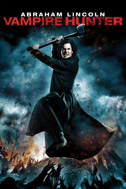 Abraham Lincoln Vampire Hunter (2012) อับราฮัม ลินคอล์น นักล่าแวมไพร์