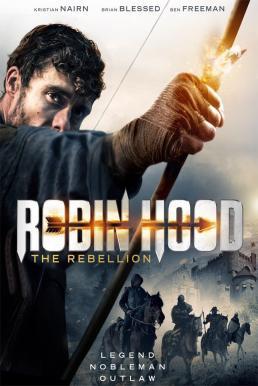 Robin Hood The Rebellion (2018) โรบินฮู้ด จอมกบฏ (ซับไทย)