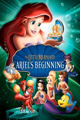 The Little Mermaid: Ariel's Beginning (2008) เงือกน้อยผจญภัย ภาค 3 ตอน กำเนิดแอเรียลกับอาณาจักรอันเงียบงัน