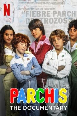 Parchís The Documentary (2019) ปาร์ชีส์ วงดนตรีเด็กในตำนาน