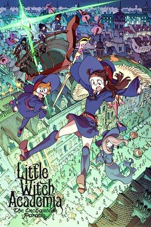 Little Witch Academia The Enchanted Parade (2015) โรงเรียนเวทมนตร์แม่มดน้อยฝึกหัด: พาเหรดแห่งเวทมนตร์ (ซับไทย)
