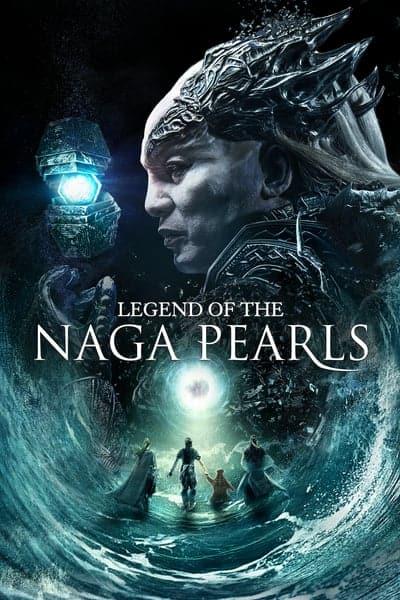 Legend of the Naga Pearls (2017) อภินิหารตำนานมุกนาคี