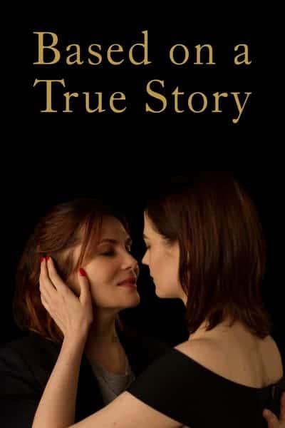 Based on a True Story (D'après une histoire vraie) (2017) ความจริงฆ่าทุกสิ่งในโลก