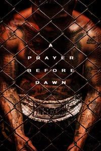 A Prayer Before Dawn (2018) ลูกผู้ชายสังเวียนเดือด (ซับไทย)