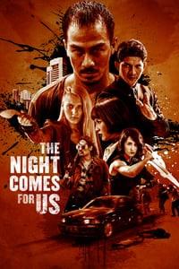 The Night Comes For US (2018) ค่ำคืนแห่งการไล่ล่า (ซับไทย)