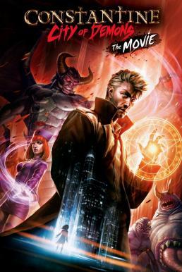 Constantine City of Demons The Movie (2018) คอนสแตนติน นครแห่งปีศาจ เดอะมูฟวี่ (ซับไทย)