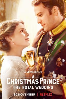 A Christmas Prince The Royal Wedding (2018) เจ้าชายคริสต์มาส มหัศจรรย์วันวิวาห์ (ซับไทย)