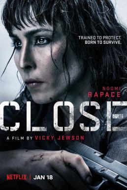 Close (2019) โคลส ล่าประชิดตัว (ซับไทย)