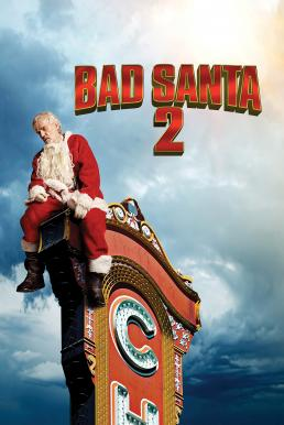 Bad Santa 2 (2016) แบดซานต้า ซานตาคลอสจิตป่วน 2 (ซับไทย)