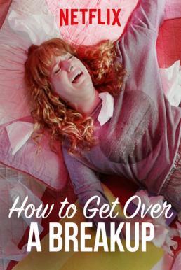 How to Get Over a Breakup (2018) แค่โสดคงไม่ตาย (ซับไทย)