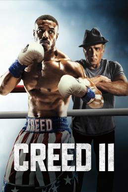 Creed II (2018) ครี้ด 2 บ่มแชมป์เลือดนักชก
