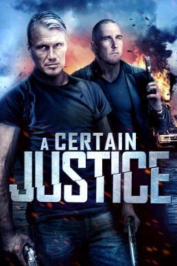 A Certain Justice (2014) คนยุติธรรมระห่ำนรก