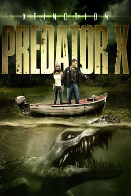 Xtinction: Predator X (2010) ทะเลสาป สัตว์นรกล้านปี