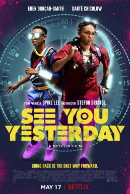 See You Yesterday (2019) ย้อนเวลายื้อชีวิต (ซับไทย)