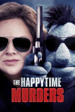 The Happytime Murders (2018) ตายหล่ะหว่า ใครฆ่ามัพเพทส์!