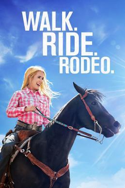 Walk. Ride. Rodeo. (2019) ก้าวต่อไป หัวใจขอฮึดสู้ (ซับไทย)