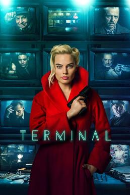 Terminal (2018) เธอล่อ จ้องฆ่า
