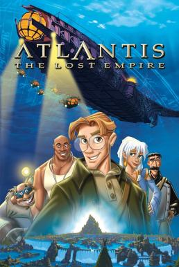 Atlantis The Lost Empire (2001) แอตแลนติส ผจญภัยอารยนครสุดขอบโลก