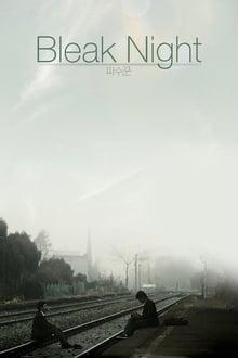Bleak Night (2011) ความสัมพันธ์ที่แตกหัก