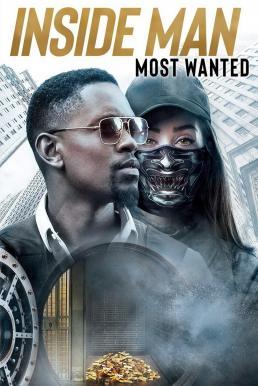 Inside Man Most Wanted (2019) ปล้นข้ามโลก