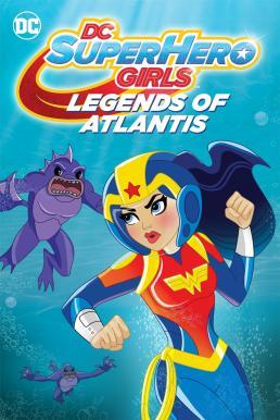 DC Super Hero Girls Legends of Atlantis (2018) (ซับไทย)
