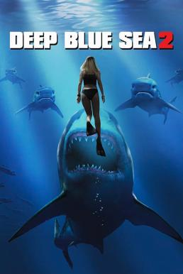 Deep Blue Sea 2 (2018) ฝูงมฤตยูใต้มหาสมุทร 2