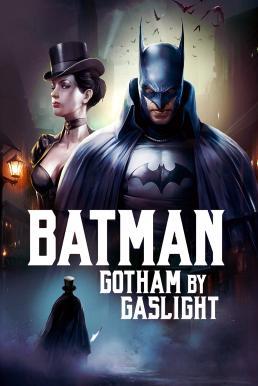 Batman Gotham by Gaslight (2018) (ซับไทย)