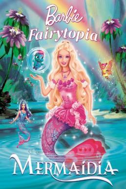 Barbie Fairytopia Mermaidia (2006) นางฟ้าบาร์บี้ในดินแดนใต้สมุทร