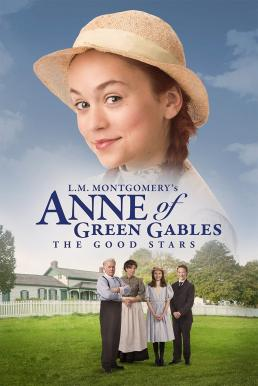 L.M. Montgomery's Anne of Green Gables The Good Stars (2017)