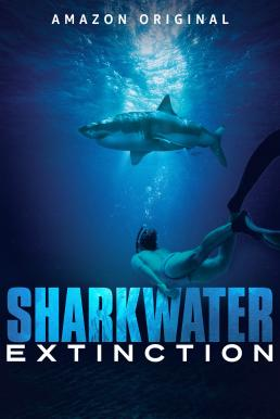 Sharkwater Extinction (2018) บรรยายไทย