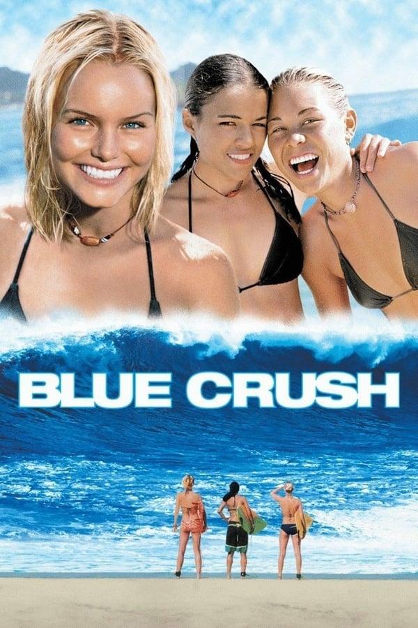 Blue Crush (2002) คลื่นยักษ์ รักร้อน