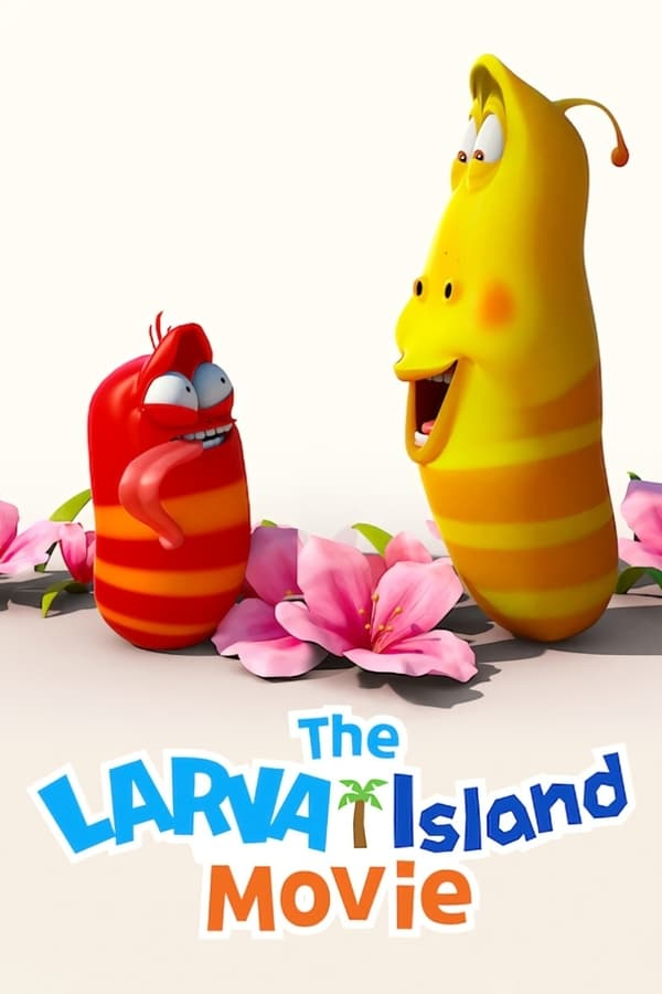 The Larva Island Movie (2020) ลาร์วาผจญภัยบนเกาะหรรษา (เดอะ มูฟวี่)