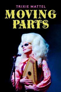 Trixie Mattel Moving Parts (2019) ทริกซี่ แมตเทล ฟันเฟืองที่ผลักดัน