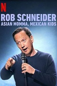 Rob Schneider Asian Momma Mexican Kids | Netflix (2020) ร็อบ ชไนเดอร์ แม่เอเชีย ลูกเม็กซิกัน