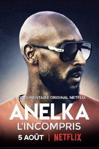 Anelka Misunderstood | Netflix (2020) อเนลก้า รู้จักตัวจริง