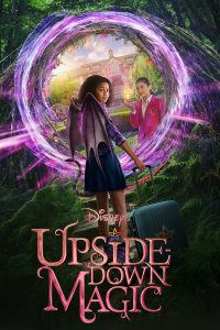 Upside Down Magic (2020) ด้วยพลังแห่งเวทมนตร์ประหลาด