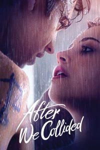 After We Collided | Netflix (2020) อาฟเตอร์ วี โคไลเด็ด