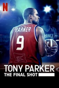 Tony Parker The Final Shot (2021) โทนี่ ปาร์คเกอร์ ช็อตสุดท้าย (Netflix)