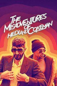 The Misadventures of Hedi and Cokeman (2021) อยากจะเฟี้ยวต้องกล้าเฟอะ