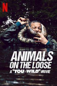 Animals on the Loose A You vs. Wild Movie (2021) ผจญภัยสุดขั้วกับแบร์ กริลส์ เดอะ มูฟวี่ (Netflix)