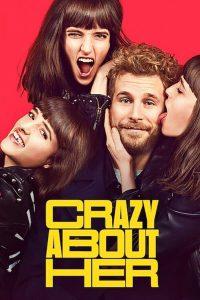 Crazy About Her (2021) บ้า… ก็บ้ารัก
