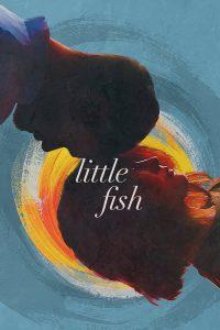 Little Fish (2020) รั้งรักไว้ไม่ให้ลืม