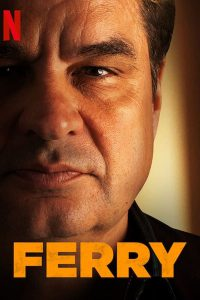 Ferry (2021) แฟร์รี่ เจ้าพ่อผงาด (Netflix)