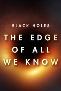 Black Holes The Edge Of All We Know (2020) หลุมดำ สุดขอบความรู้
