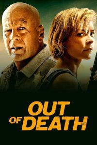 Out Of Death (2021) เอ๊าท์ ออฟ เดธ