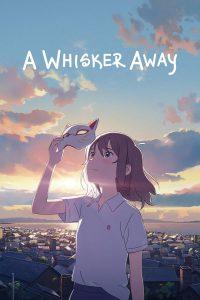 A Whisker Away (2020) เหมียวน้อยคอยรัก