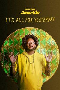 Emicida Amarelo Its All For Yesterday (2020) บทเพลงเพื่อวันวาน