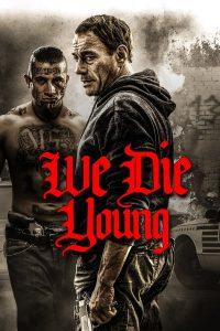 We Die Young (2019) หักเหลี่ยมแก๊งเลือดร้อน